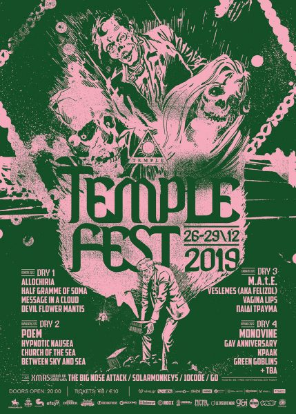Temple Athens, News, Live, 2019, Templefest 2019,Monovine , Gay Anniversary , ΚΡΑΑΚ , Green Goblins ,Neil on the Wheel,M.A.t.E., Veslemes (aka Felizol), Vagina Lips , Παιδί Τραύμα,Poem , Hypnotic Nausea , Church of the Sea , Between Sky and Sea,Allochiria , Half Gramme of Soma , Message in a Cloud , Devil Flower Mantis,The Big Nose Attack , Solarmonkeys , 10Code , Go,